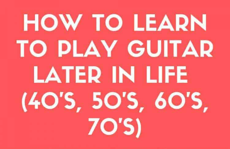 How-To-Play-Guitar-Later-In-Life-750x1125