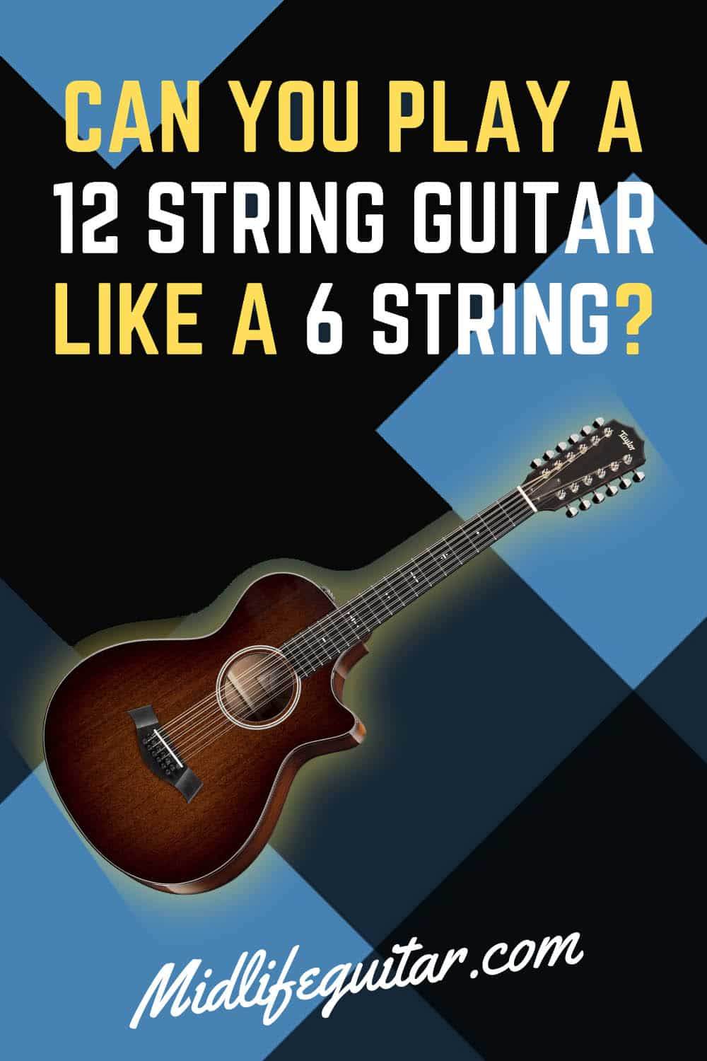 Can You Play A 12 String Guitar Like A 6 String