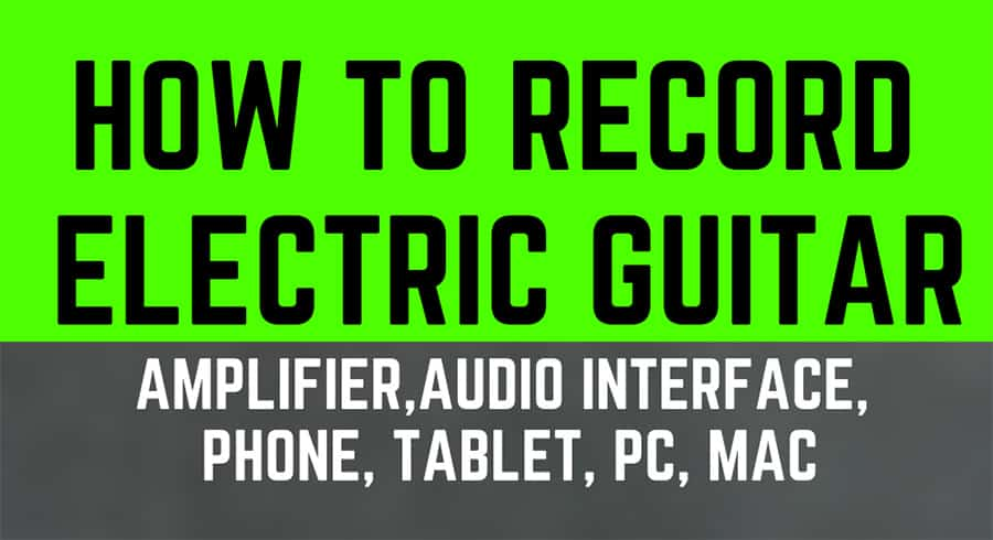 How To Record Electric Guitar (1)