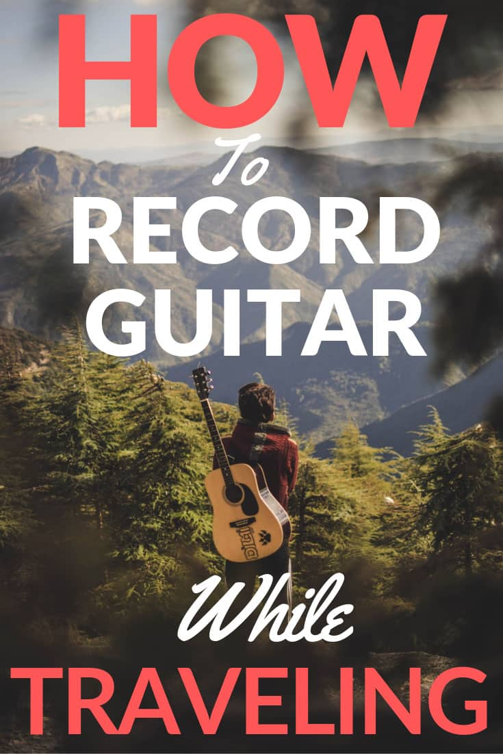 How To Record Guitar While Traveling