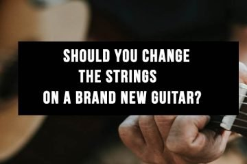Should You Change The Guitar Strings On A Brand New Guitar?