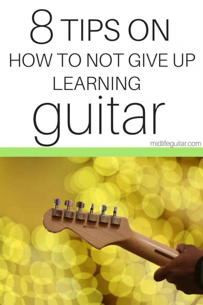 How To Not Give Up Learning Guitar