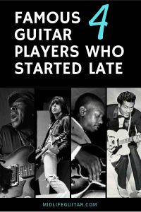 Famous Guitar Players Who Started Late
