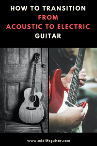 How To Transition From Acoustic to Electric Guitar