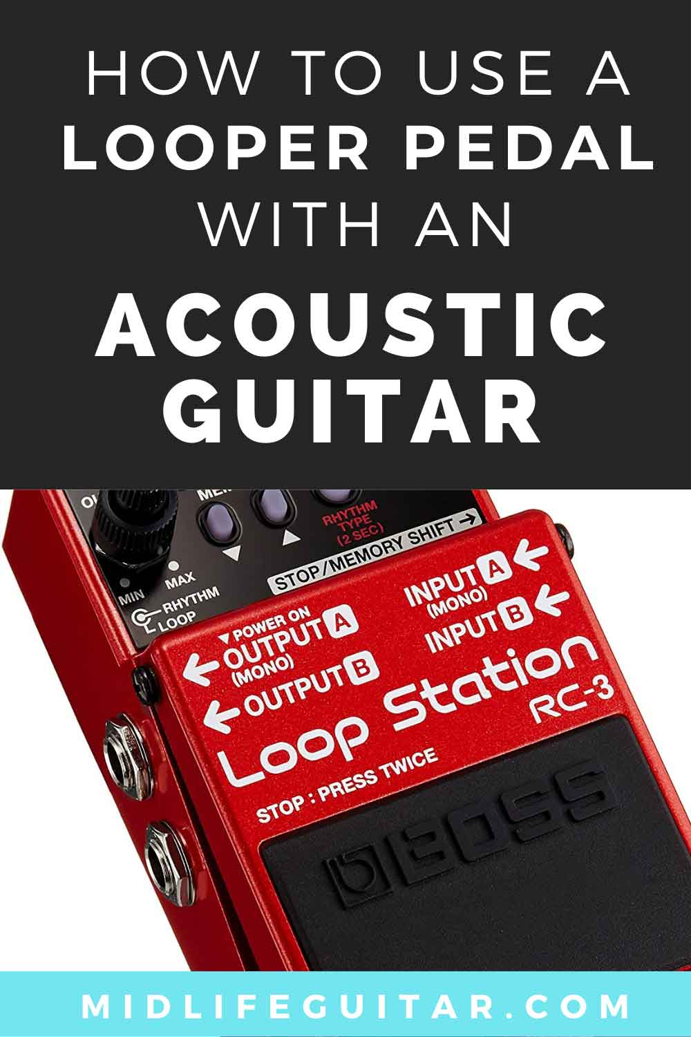Loop Pedal With An Acoustic Guitar
